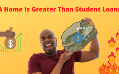 Your Home Goal is Greater than Your Student Loans